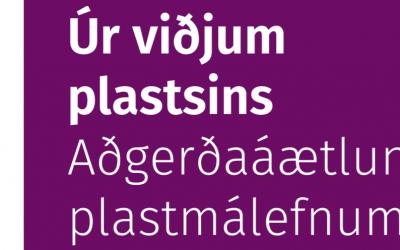 Úr viðjum plastsins — Aðgerðaáætlun í plastmálefnum